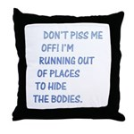 Don't piss me off Throw Pillow