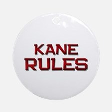 kane rules Ornament (Round)