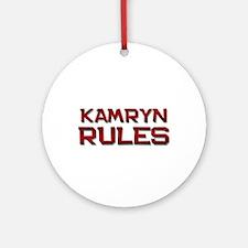 kamryn rules Ornament (Round)
