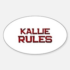 kallie rules Oval Decal