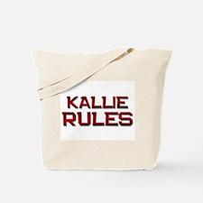 kallie rules Tote Bag
