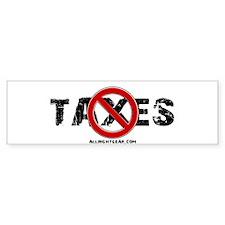 No Taxes Bumper Bumper Sticker