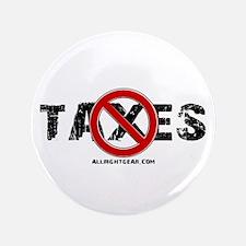 """No Taxes 3.5"""" Button"""