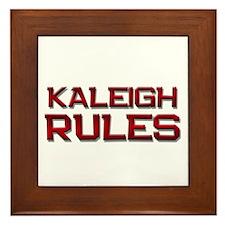 kaleigh rules Framed Tile