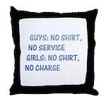 Girls: no shirt, no charge Throw Pillow