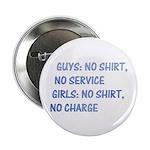 "Girls: no shirt, no charge 2.25"" Button (10 pack)"