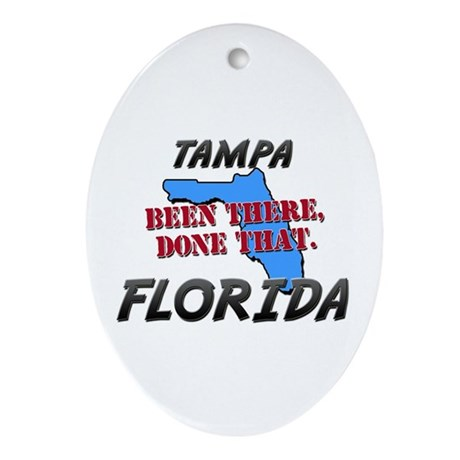 tampa florida - been there, done that Ornament (Ov