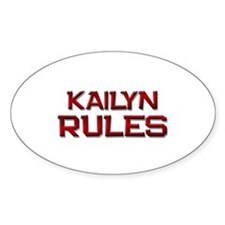 kailyn rules Oval Decal