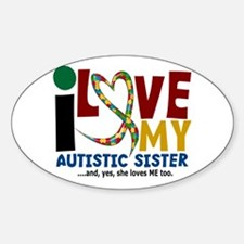 I Love My Autistic Sister 2 Oval Decal