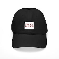 kailey rules Baseball Hat