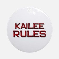 kailee rules Ornament (Round)