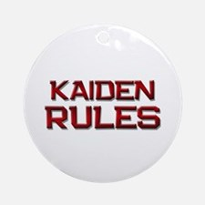 kaiden rules Ornament (Round)
