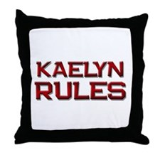 kaelyn rules Throw Pillow
