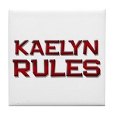 kaelyn rules Tile Coaster