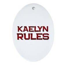 kaelyn rules Oval Ornament