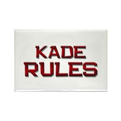 kade rules Rectangle Magnet