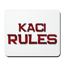 kaci rules Mousepad
