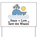 Peace Love Save The Whales Yard Sign