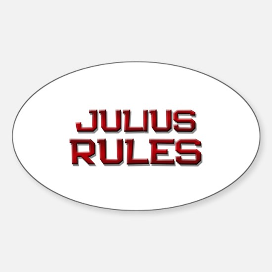 julius rules Oval Decal