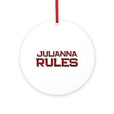 julianna rules Ornament (Round)