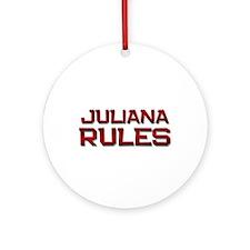 juliana rules Ornament (Round)