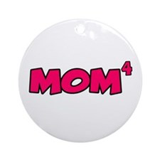 Mom 4 Ornament (Round)