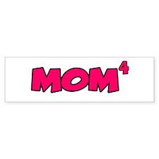Mom 4 Bumper Bumper Sticker