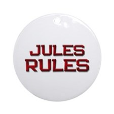 jules rules Ornament (Round)