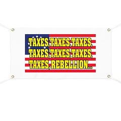 Taxes, Taxes, Taxes, Rebellion... Banner
