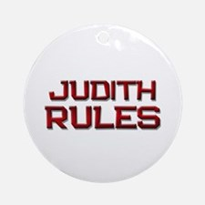 judith rules Ornament (Round)