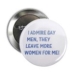 """I admire gay men 2.25"""" Button (10 pack)"""