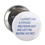 "I almost had a girlfriend 2.25"" Button (10 pack)"
