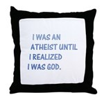 I was an atheist Throw Pillow