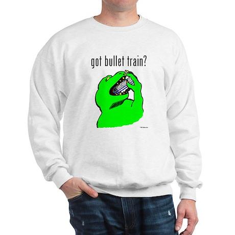 Got Bullet Train? Sweatshirt