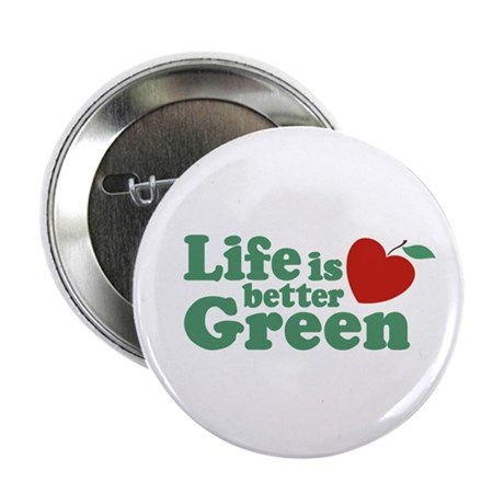 """Life is Better Green 2.25"""" Button"""