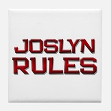 joslyn rules Tile Coaster
