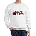 josiah rules Sweatshirt