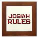 josiah rules Framed Tile