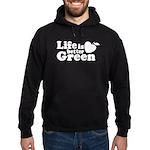 Life is Better Green Hoodie (dark)