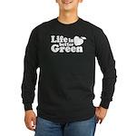 Life is Better Green Long Sleeve Dark T-Shirt