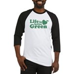 Life is Better Green Baseball Jersey
