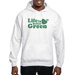 Life is Better Green Hooded Sweatshirt