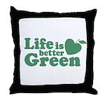 Life is Better Green Throw Pillow