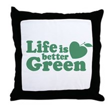 Life is Better Green Throw Pillow