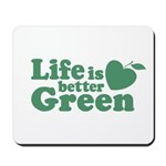 Life is Better Green Mousepad