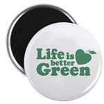 Life is Better Green Magnet