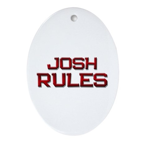 josh rules Oval Ornament
