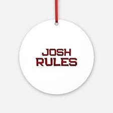 josh rules Ornament (Round)