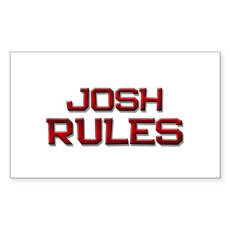 josh rules Rectangle Sticker