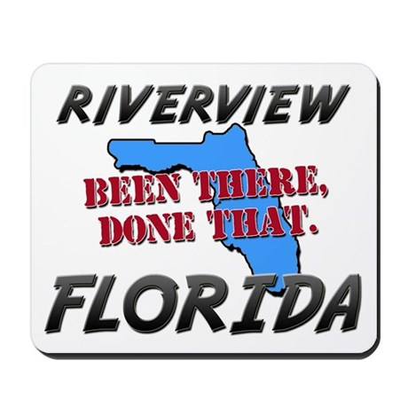 riverview florida - been there, done that Mousepad